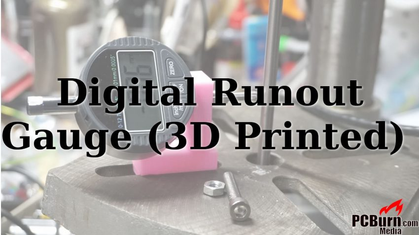 """Picture of a dial runout gauge with the words """"Dial Runout Gauge (3D Printed)"""" superimposed."""