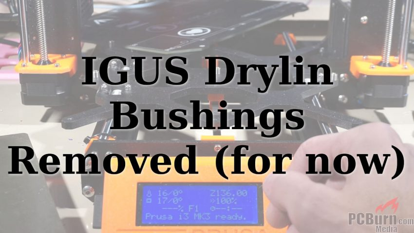 Why I'm removing the IGUS Drylin bushings for now