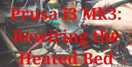 Prusa i3 Mk3: Rewiring the Failed Heatbed